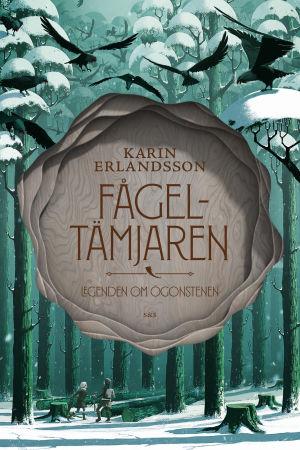 Boken Fågeltämjaren av Karin Erlandsson.