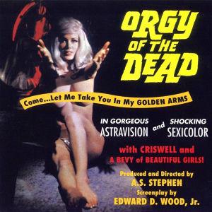 Orgiat hautausmaalla (Orgy of the Dead) -elokuvan mainosjulisteessa alaston naisvainaja kurottaa kohti katsojaa.