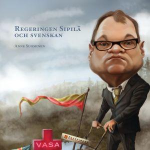 Regeringen Sipilä och svenskan - del av pärmbilden