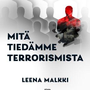 """Pärmen till Leena Malkkis bok """"Mitä tiedämme terrorismista""""."""