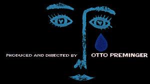 Elokuvan Tervetuloa ikävä lopputeksteistä: tuottanut ja ohjannut Otto Preminger