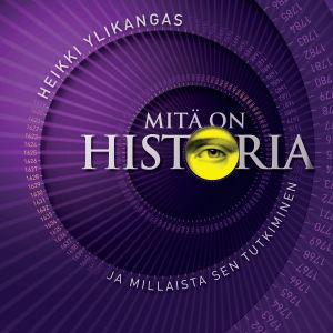 Heikki Ylikangas: Mitä on historia ja millaista sen tutkiminen. Art House 2015