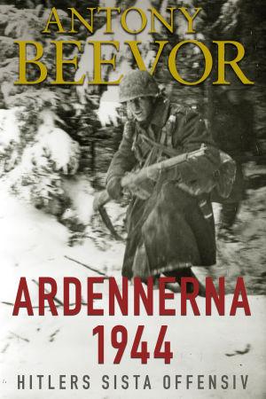 Omslag till Antony Beevors bok Ardennerna 1944