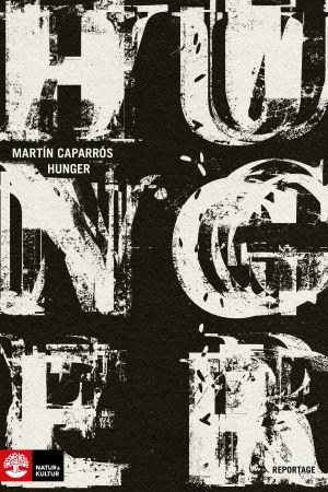 pärmen till Martín Capparós bok Hunger