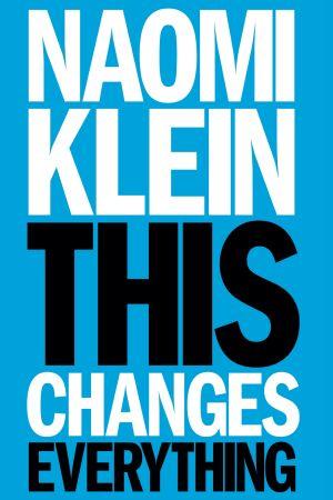 Pärmen på Naomi Kleins bok This Changes Everything