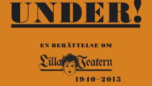 Här går det under! Caterina Stenius historik över Lilla Teatern i Helsingfors. 2015.