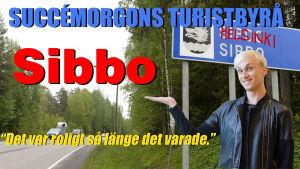 succémorgons turistbyrå, Sibbo