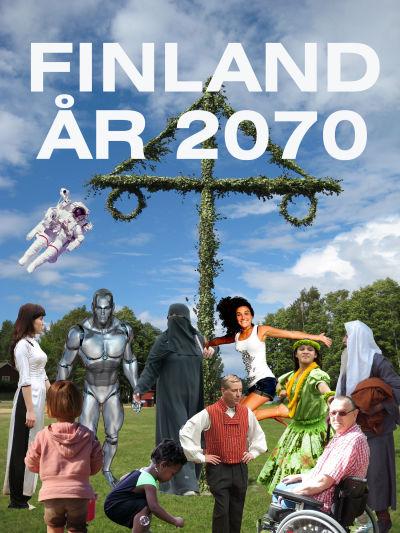 Vår vision om Finland år 2070.