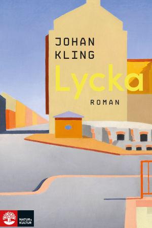 """Pärmbilden till författaren Johan Klings roman """"Lycka"""". 2019."""