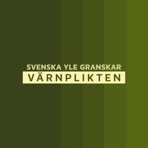 Svenska Yle granskar värnplikten