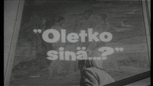Ur programmet Oletko sinä? kertomus homoseksuaalisuudesta, 1969