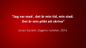 citat av Jonas Gardell om Torka aldrig tårar utan handskar