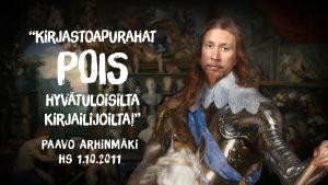 Entinen kulttuuriministeri Paavo Arhinmäki kuninkaalisena.