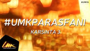 Mainoskyltti #umkparasfani -kylttikisalle UMK:n Karsinta 3 -lähetykselle