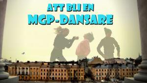 Tre MGP-dansare - från uttagning till MGP-läger