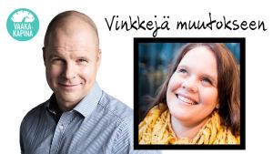 """Patrik Borg ja Aleksandra Mirolybov-Nurmela kuvassa. Kuvassa myös teksti """"vinkkejä muutokseen"""" ja vaakakapinan leima."""
