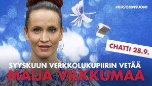 Maija Vilkkumaa vetää Kirjojen Suomen verkkolukupiirin 28.9.2017