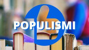 Kirjoja ja teksti: populismi