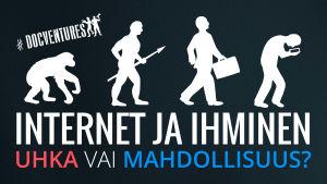 Internet ja ihminen - uhka vai mahdollisuus?
