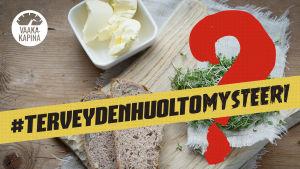 Voita ja leipää sekä teksti: #terveydenhuoltomysteeri