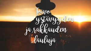 Toivo ystävyyden ja rakkauden lauluja
