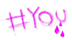 käsinkirjoitettu #you ja piirrettyjä kyyneleitä