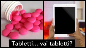 Kaksi tablettia rinnakkain: lääketabletti ja tablettitietokone.