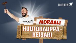 Docventuresin Riku Rantala moraalihuutokauppakeisarina.