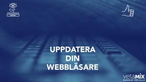 Bild med texten; Uppdatera din webbläsare.