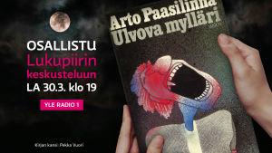Lukijan käsissä Arto Paasilinnan teos Ulvova mylläri radion Lukupiirin chatissa