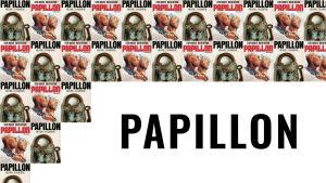 Kuvassa elokuvan kansi ja kirjan kansi teoksesta Papillon.
