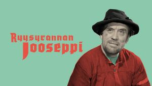 Elokuvan Ryysyrannan Jooseppi Areenakuva.