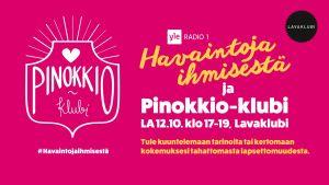 Havaintoja ihmisestä ja Pinokkio-klubi 12.10. klo 17-19
