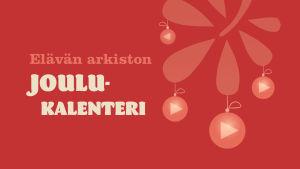 Punaisella pohjalla teksti: Elävän arkiston joulukalenteri