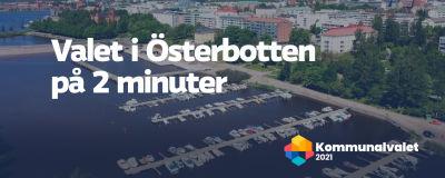"""Vy av Vasa med texten """"Valet i Österbotten på 2 minuter"""" på."""