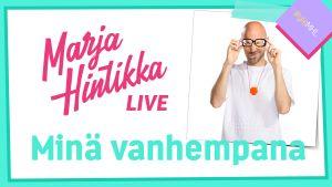 Heikki Soini: Minä vanhempana / Marja Hintikka Live