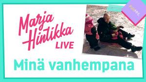 Marja Hintikka Live, Minä vanhempana, Iso H