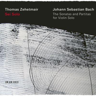 Bach: Sei Solo / Zehetmair