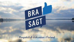 """En bild på ett insjölandskap i Finland med en logga där det står """"Bra sagt - respektfull diskussion i Finland"""" ovanpå."""