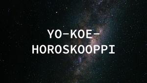 Tähtitaivas ja teksti yo-koehoroskooppi.