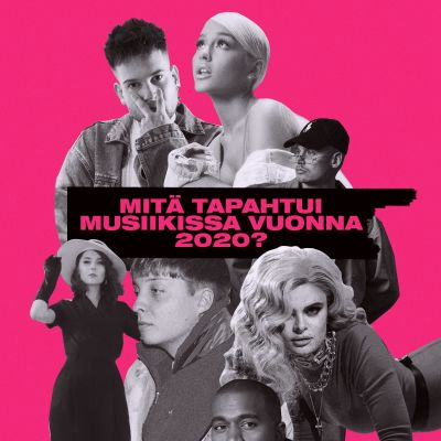 William, Erika Vikman, Kanye West, Behm, Gettomasa, Ariana Grande ja Lukas Leon kollaasissa. Keskellä artikkelin otsikko: mitä tapahtui musiikissa vuonna 2020?
