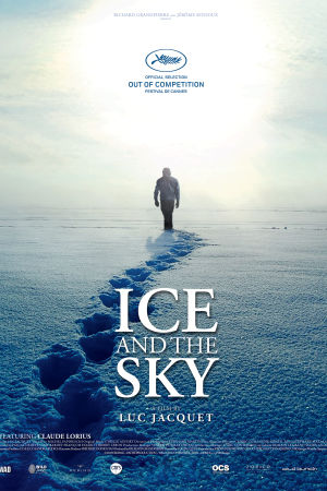 Ice and the Sky -dokumenttielokuva, ohj. Luc Jacquet