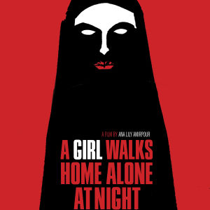 A Girl Walks Home Alone at Night. Ohjaus Ana Lily Amirpour. Elokuvan juliste.