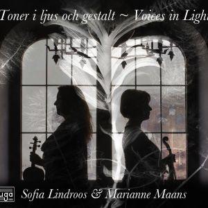 Toner i ljus och gestalt / Sofia Lindroos & Marianne Maans