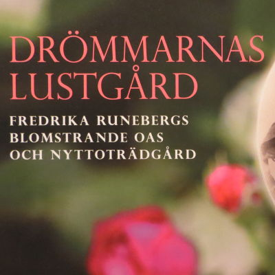 Boken drömmarnas lustgård om Fredrika Runebergs trädgård