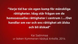 Citat av Kai Sadinmaa, 2014, vit text på röd bakgrund