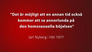 Citat av Jarl Nylund, Hbl, vit text på röd botten