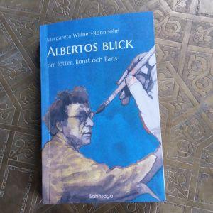"""Pärmen till Margareta Willner-Rönnholms bok """"Albertos blick - om fötter, konst och Paris""""."""