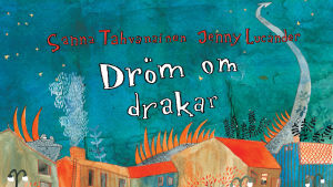 """Pärmbild till Sanna Tahvanainens och Jenny Lucanders barnbok """"Dröm om drakar"""""""