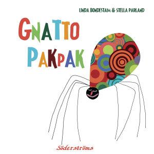 Stella Parland & Linda Bondestam: Gnatto Pakpak (2010)